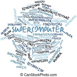 Supercomputer - Abstract word cloud for Supercomputer with...