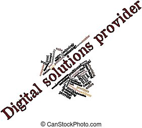 Word cloud for Digital solutions provider - Abstract word...