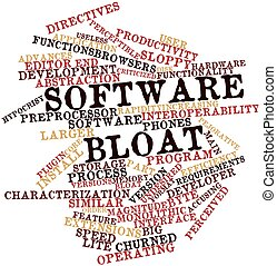 Software bloat - Abstract word cloud for Software bloat with...