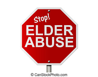 Stop Elder Abuse Sign - An American road sign and words Stop...