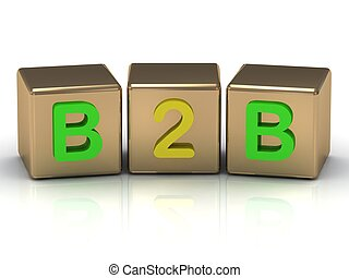 B2B Business-to-Business in building blocks on white...