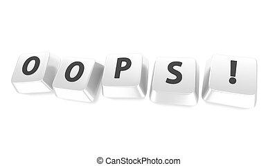 OOPS! written in black on white computer keys. 3d...