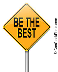 Be the best. - Illustration depicting a roadsign with a be...