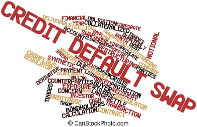 Credit default swap - Abstract word cloud for Credit default...