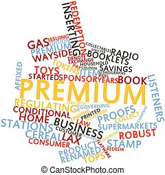 Premium - Abstract word cloud for Premium with related tags...