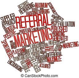 Referral marketing - Abstract word cloud for Referral...