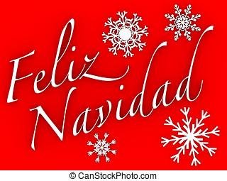 feliz navidad sign - Feliz navidad. Words and snowflakes in...