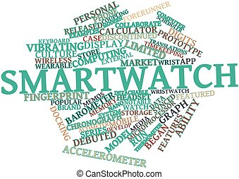 Smartwatch - Abstract word cloud for Smartwatch with related...