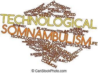 Technological somnambulism