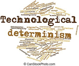 Technological determinism - Abstract word cloud for...