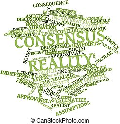 Consensus reality - Abstract word cloud for Consensus...