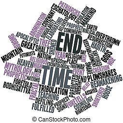Word cloud for End time - Abstract word cloud for End time...