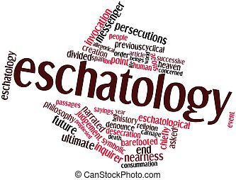 Eschatology - Abstract word cloud for Eschatology with...