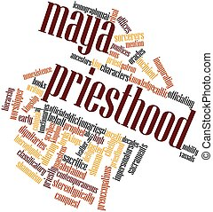 Maya priesthood - Abstract word cloud for Maya priesthood...