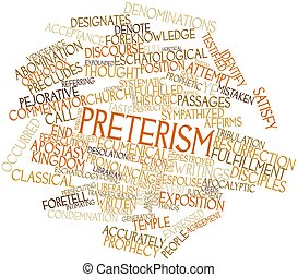 Preterism - Abstract word cloud for Preterism with related...