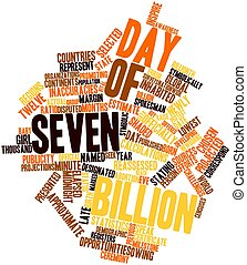 Word cloud for Day of Seven Billion - Abstract word cloud...