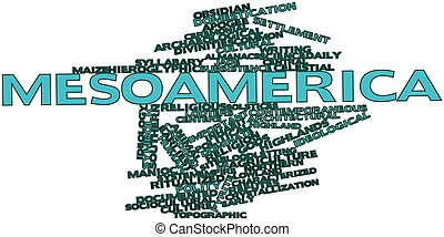 Mesoamerica - Abstract word cloud for Mesoamerica with...