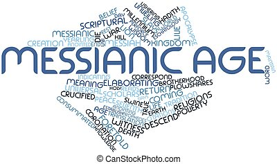 Messianic Age - Abstract word cloud for Messianic Age with...