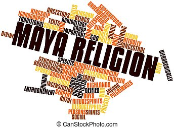 Maya religion - Abstract word cloud for Maya religion with...