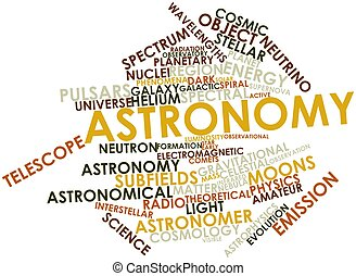 Astronomy - Abstract word cloud for Astronomy with related...