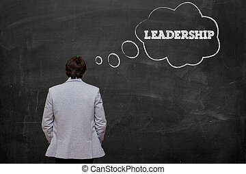 Think about leadership - businessman think about leadership...