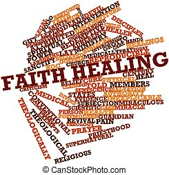 Faith healing - Abstract word cloud for Faith healing with...