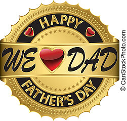 Happy fathers day golden label, vector illustration