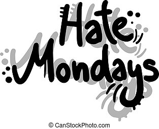 Hate mongay - Creative design of hate monday
