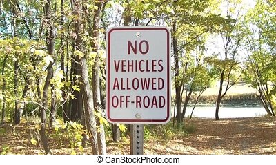 No Vehicles Allowed Off Road Sign - Autumn clip with river...