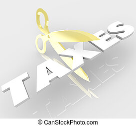 Scissors Cutting Taxes Word Cut Your Tax Costs - A pair of...