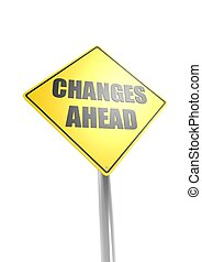 Changes Ahead Road Sign - Rendered artwork with white...