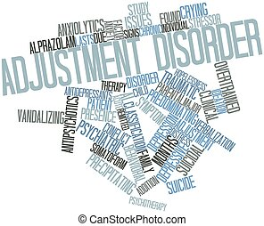 Adjustment disorder - Abstract word cloud for Adjustment...
