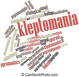 Kleptomania - Abstract word cloud for Kleptomania with...