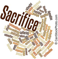 Sacrifice - Abstract word cloud for Sacrifice with related...