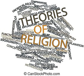 Theories of religion - Abstract word cloud for Theories of...