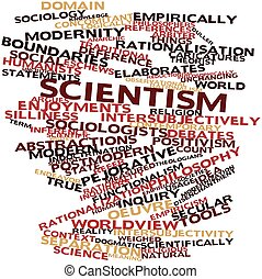 Scientism - Abstract word cloud for Scientism with related...