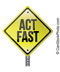 act fast yellow sign illustration design over a white...