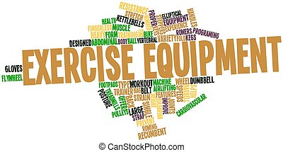 Exercise equipment - Abstract word cloud for Exercise...