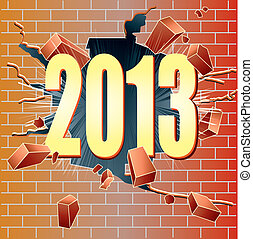 2013 - New Year 2013 breaking through red brick wall