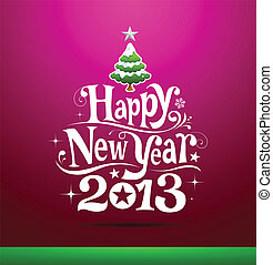Happy New Year 2013 lettering Greeting Card, vector...