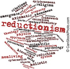 Reductionism - Abstract word cloud for Reductionism with...