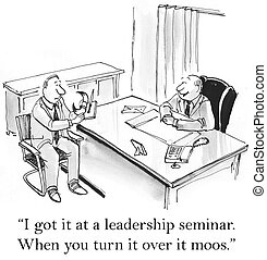 "I got it at a leadership seminar - ""I got it at a leadership..."