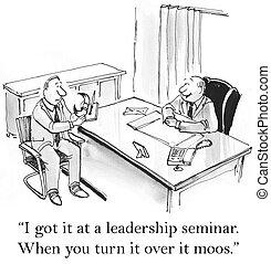 """I got it at a leadership seminar - """"I got it at a leadership..."""
