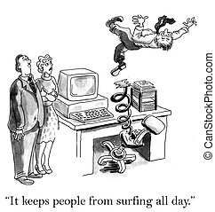 "It keeps people from surfing all day - ""It keeps people from..."