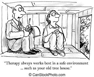 "Therapy always works better in a safe environment - ""Therapy..."