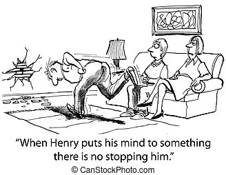 "When Henry puts his mind to something - ""When Henry puts his..."