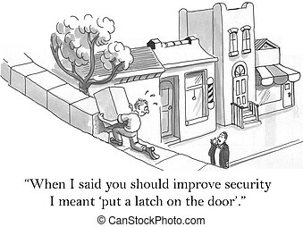 When I said you should improve security - When I said you...