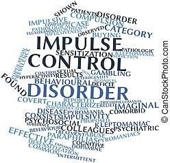 Impulse control disorder - Abstract word cloud for Impulse...