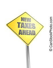 New taxes ahead - Rendered artwork with white background