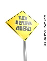 Tax refund ahead - Rendered artwork with white background
